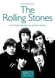 The Rolling Stones - The Stories Behind the Songs ebook by Steve Appleford