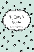 A Boy's Ride ebook by Gulielma Zollinger