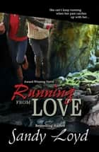 Running From Love - Formerly Running Out of Fear ebook by Sandy Loyd