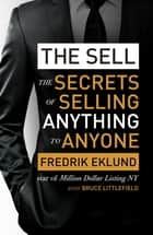 The Sell - The secrets of selling anything to anyone ebook by