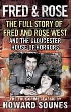 Fred And Rose ebook by Howard Sounes