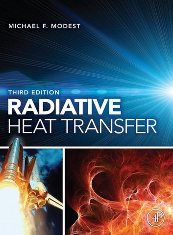 Radiative Heat Transfer ebook by Michael F. Modest