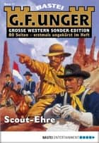 G. F. Unger Sonder-Edition - Folge 017 - Scout-Ehre ebook by G. F. Unger