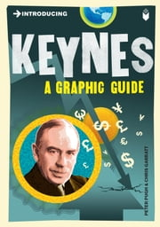 Introducing Keynes: A Graphic Guide ebook by Peter Pugh,Chris Garratt