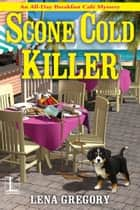 Scone Cold Killer ebook by Lena Gregory