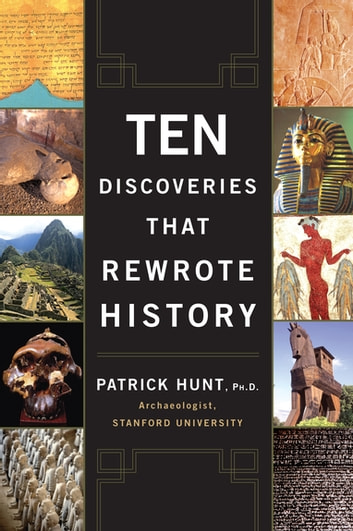 Ten Discoveries That Rewrote History ebook by Patrick Hunt