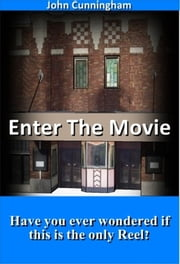 Enter The Movie ebook by John Cunningham