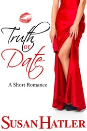 Truth or Date ebook by Susan Hatler
