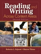 Reading and Writing Across Content Areas ebook by Roberta L. Sejnost,Sharon M. Thiese