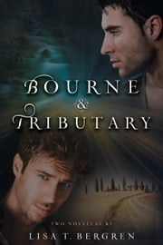 Bourne & Tributary ebook by Lisa T. Bergren