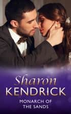 Monarch of the Sands (Mills & Boon Modern) ebook by Sharon Kendrick
