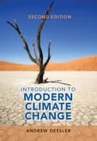 Introduction to Modern Climate Change ebook by Andrew Dessler