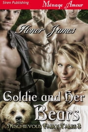 Goldie and Her Bears ebook by Honor James