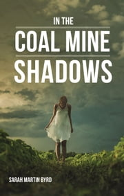 In the Coal Mine Shadows ebook by Sarah Martin Byrd