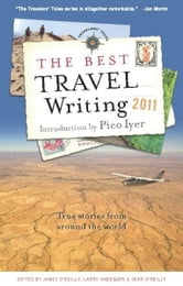 The Best Travel Writing 2011 - True Stories from Around the World ebook by