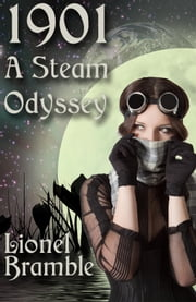 1901: A Steam Odyssey ebook by Lionel Bramble