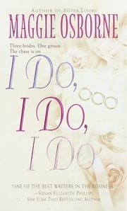 I Do, I Do, I Do ebook by Maggie Osborne