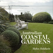Australian Coastal Gardens ebook by Myles Baldwin