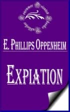 Expiation ebook by E. Phillips Oppenheim