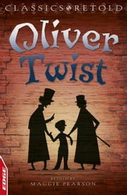 Oliver Twist - EDGE: Classics Retold ebook by Charles Dickens