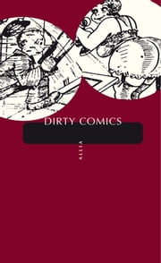 Dirty Comics ebook by ANONYME