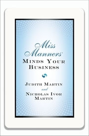 Miss Manners Minds Your Business ebook by Judith Martin,Nicholas Ivor Martin