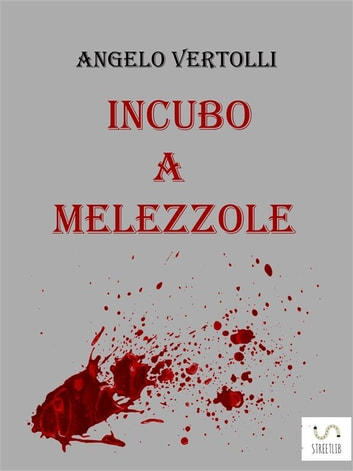 Incubo a Melezzole eBook by Angelo Vertolli