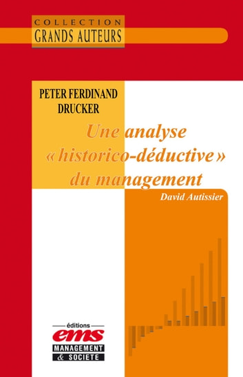 "Peter F. Drucker. Une analyse ""historico-déductive"" du management eBook by David AUTISSIER"
