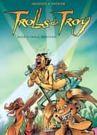 Trolls de Troy T08 - Rock'n Troll Attitude ebook by Christophe Arleston, Jean-Louis Mourier, Claude Guth