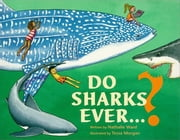 Do Sharks Ever...? - What You Really Want to Know About Sharks ebook by Nathalie Ward