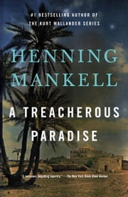 A Treacherous Paradise ebook by Henning Mankell,Laurie Thompson