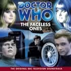 Doctor Who: The Faceless Ones (TV Soundtrack) audiobook by David Ellis, Malcolm Hulke, Frazer Hines, Full Cast, Patrick Troughton