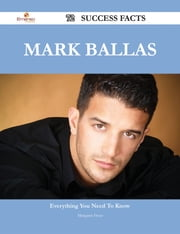 Mark Ballas 72 Success Facts - Everything you need to know about Mark Ballas ebook by Margaret Frost
