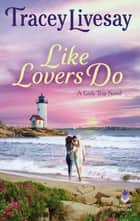 Like Lovers Do - A Girls Trip Novel ebook by Tracey Livesay