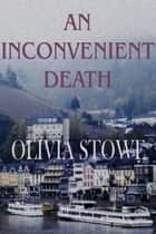 An Inconvenient Death - Charlotte Diamond Mysteries Book 2 ebook by Olivia Stowe
