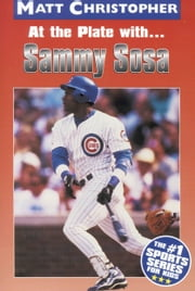 At the Plate with...Sammy Sosa ebook by Matt Christopher
