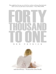 Forty Thousand to One ebook by Ben Petrick,Scott Brown