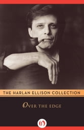 Over the Edge ebook by Harlan Ellison
