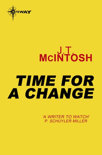 Time for a Change ebook by J. T. McIntosh