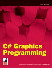 C# Graphics Programming ebook by Rod Stephens