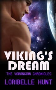 Viking's Dream - The Varangian Chronicles, #2 ebook by Loribelle Hunt