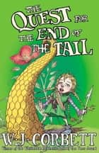 The Quest For The End Of The Tail ebook by WJ. Corbett