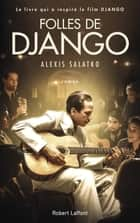 Folles de Django ebook by Alexis SALATKO