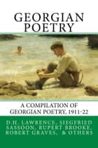 Georgian Poetry - Poems by D.H. Lawrence, Siegfried Sassoon, Rupert Brooke, Robert Graves, Edmund Blunden, Walter de la Mare & others ebook by Edward Marsh, Keith Hale, Rupert Brooke