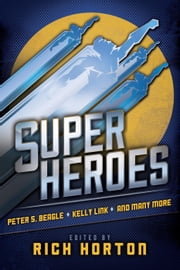 Superheroes ebook by Rich Horton,Sean Wallace