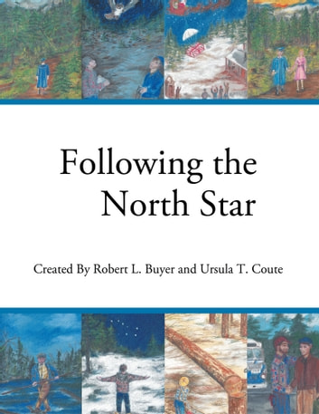 Following the North Star ebook by Robert L. Buyer and Ursula T. Coute