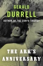The Ark's Anniversary ebook by Gerald Durrell