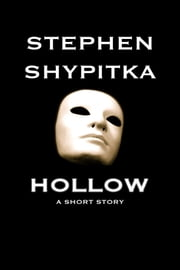 Hollow ebook by Stephen Shypitka