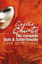 The Complete Quin and Satterthwaite ebook by