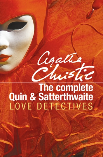 The Complete Quin and Satterthwaite ebook by Agatha Christie